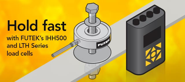 Hold fast with FUTEK's IHH500 and LTH Series load cells